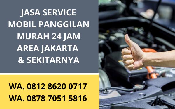 Jasa Service Mobil Panggilan Jakarta Layanan Bengkel Mobil Murah Dan Bergaransi Wa 0812 8620 0717 Kanal Bisnis