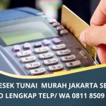 Jasa Gesek Tunai Murah Jakarta Selatan   Jasa Gestun Murah di Plaza Semanggi   Telp/WA. 0811 8509 696