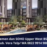 Sedia Apartemen dan SOHO Upper West BSD City | Properti Terbaik Full Fasilitas | WA. 0822 9914 9880