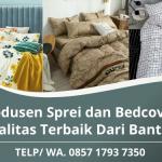 Produsen Sprei dan Bedcover Banten   Produk Bagus Kualitas Terbaik Harga Murah   WA. 0857 1793 7350