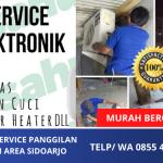 Jasa Service Elektronik Panggilan Sidoarjo | Murah Bergaransi | Layanan Jasa 24 Jam | WA. 0855 4622 8919