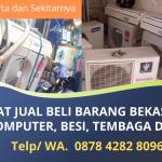 Jual Beli Barang Bekas Jakarta Harga Terbaik | Terima AC Bekas, Besi Tua, Tembaga dll | WA. 0878 4282 8096