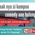 Nonton Video Paling Kocak Karya Terbaru di Alink TV Channel Youtube | Kanal Video Lucu dan Menghibur