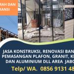 Jasa Konstruksi Bangunan Murah Bergaransi di Jakarta | Terima Jasa Renovasi, Pasang Granit, Plafon dll