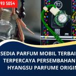 Sedia Parfum Mobil Murah Terpercaya   Layanan Terbaik Cepat Profesional   WA. 0853 2193 5054