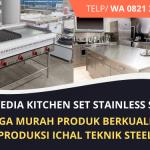 Sedia Kitchen Set Stainless Steel Lengkap Murah | Layanan Terbaik Terpercaya | WA. 0821 3282 3144
