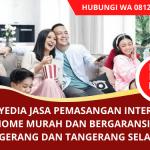Jasa Pasang Baru Internet Indihome Murah di Tangerang dan Tangerang Selatan | WA. 0812 9390 0841