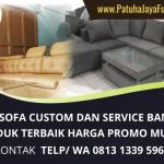 Pusat Penyedia Sofa Custom dan Service Bandung | UKM Patuha Jaya Furniture | WA. 0813 1339 5961