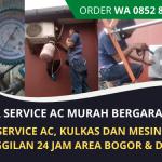 Service AC dan Elektronik Murah Terpercaya | Panggilan Service Area Bogor Depok | WA. 0852 8262 0482
