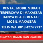 Rental Mobil Makassar Murah Bergaransi | Siap Melayani Dalam dan Luar Kota | Telp/ WA. 0813 4274 7737