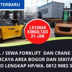 Sewa Forklift Bogor Termurah   Pusat Sewa Forklift dan Crane Bogor Harga Termurah   WA. 0812 9083 3438